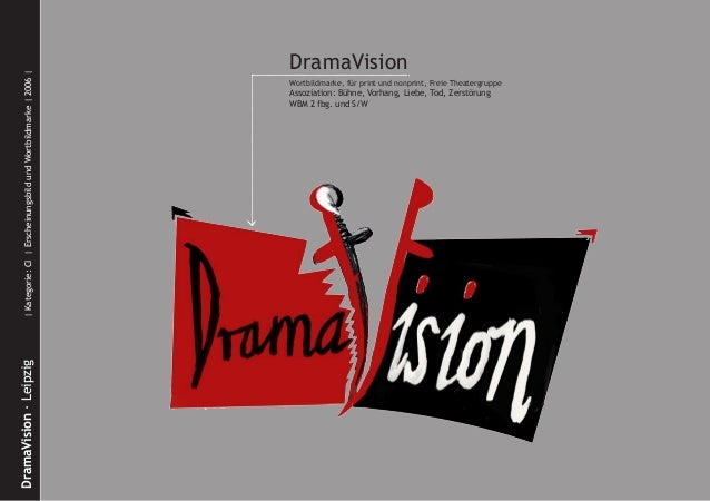 DramaVision·Leipzig Kategorie:CI ErscheinungsbildundWortbildmarke 2006  DramaVision Wortbildmarke, für print und nonprint...