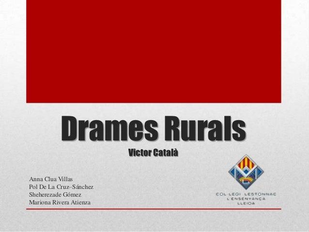 Drames Rurals                         Victor CatalàAnna Clua VillasPol De La Cruz–SánchezSheherezade GómezMariona Rivera A...