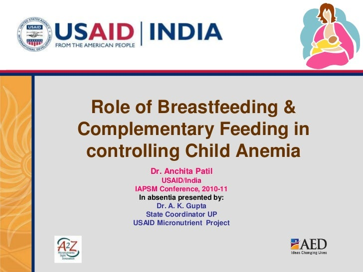 Role of Breastfeeding & Complementary Feeding in controlling Child Anemia <br />Dr. Anchita Patil<br />USAID/India<br />IA...