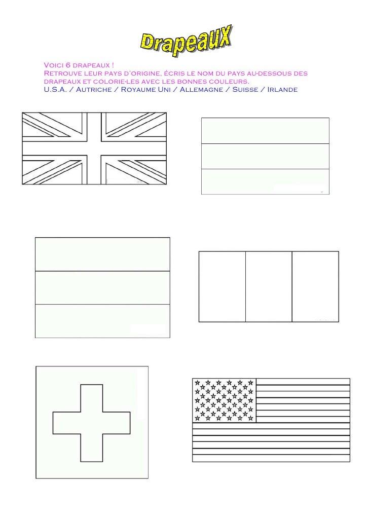 Voici 6 drapeaux ! Retrouve leur pays d'origine, écris le nom du pays au-dessous des drapeaux et colorie-les avec les bonn...