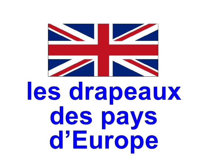 les drapeaux  des pays  d'Europe