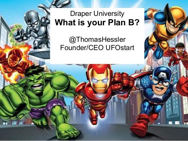 Draper University Plan B