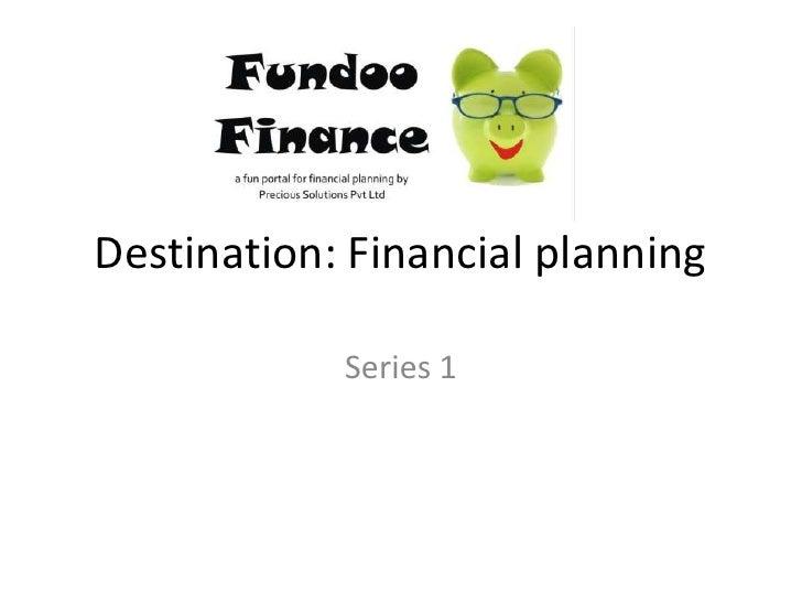 Destination: Financial planning<br />Series 1<br />