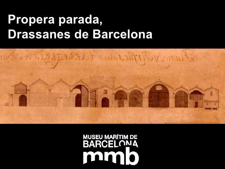 Propera parada,  Drassanes de Barcelona