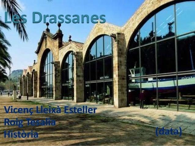 Les Drassanes