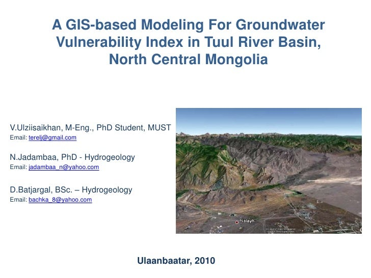A GIS-based Modeling For Groundwater Vulnerability Index in Tuul River Basin, North Central Mongolia