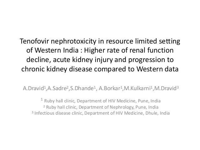 Tenofovir nephrotoxicity in resource limited setting of Western India : Higher rate of renal function decline, acute kidne...
