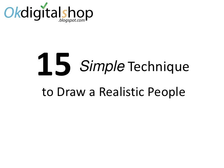 15 Simple Techniqueto Draw a Realistic People