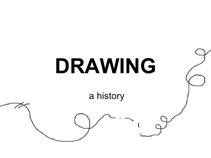 DRAWING a history