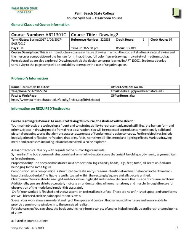 Palm Beach State College Course Syllabus – Classroom Course Template Date - July 2013 1 General Class and Course Informati...