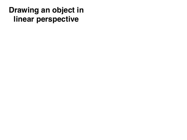 Drawing an object in linear perspective