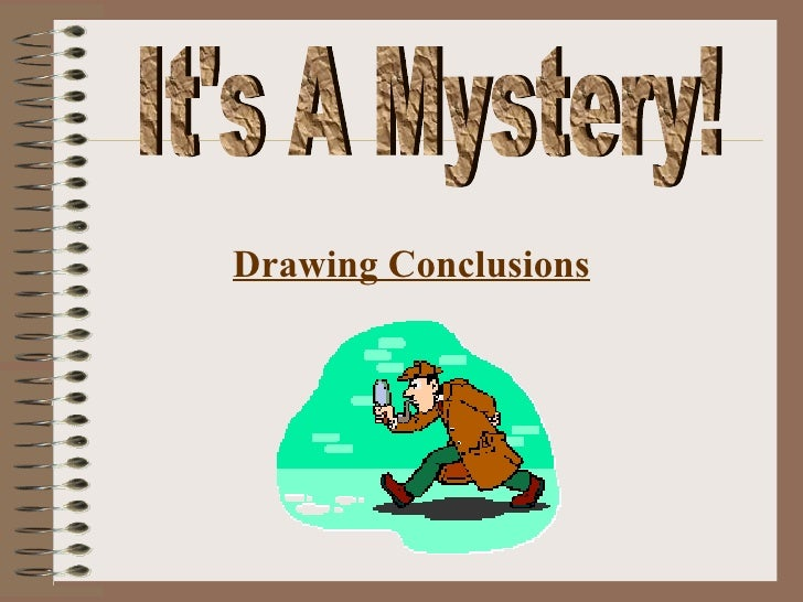 It's A Mystery! Drawing Conclusions