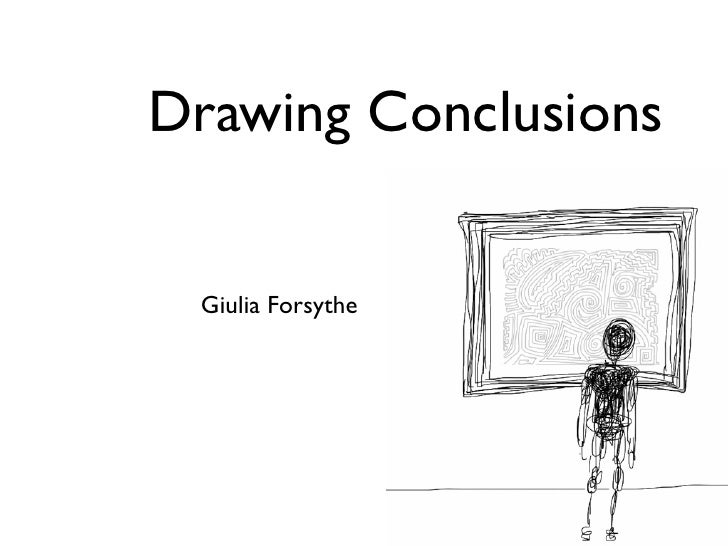 Drawing Conclusions Giulia Forsythe