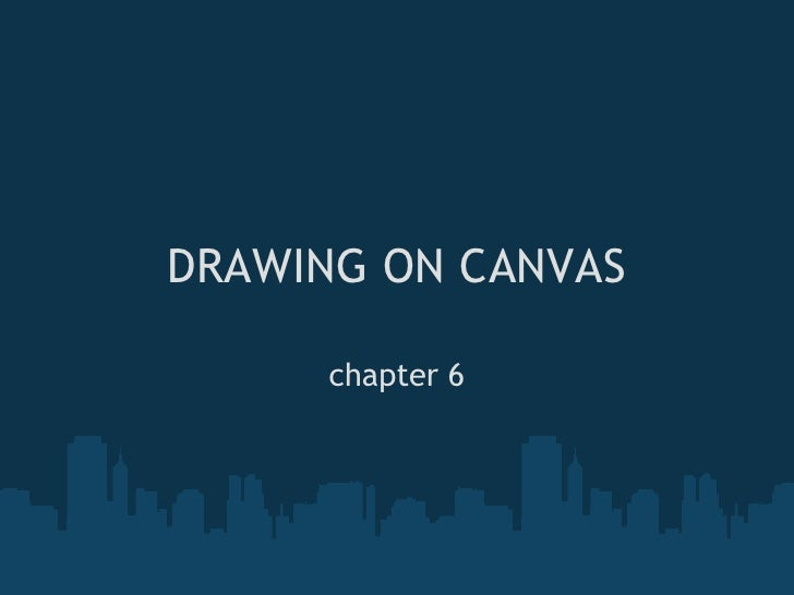 DRAWING ON CANVAS     chapter 6