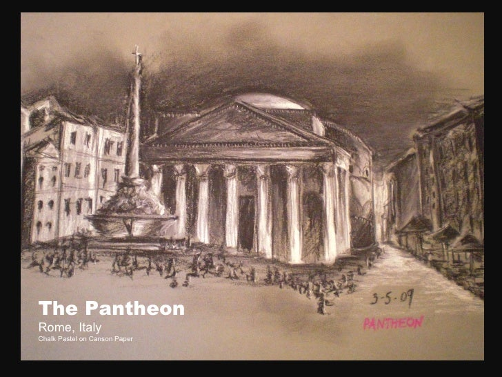 The Pantheon Rome, Italy Chalk Pastel on Canson Paper