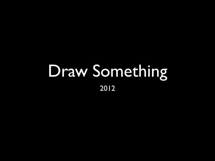Draw Something      2012