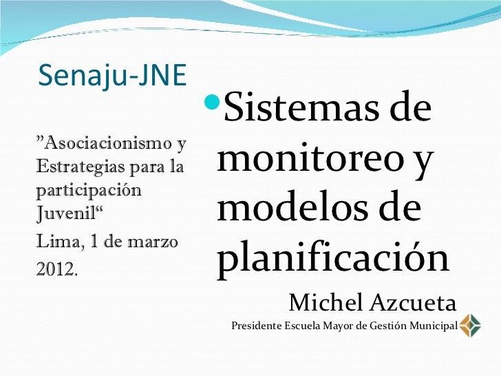 """Senaju-JNE <ul><li>""""Asociacionismo y Estrategias para la participación Juvenil"""" </li></ul><ul><li>Lima, 1 de marzo </..."""