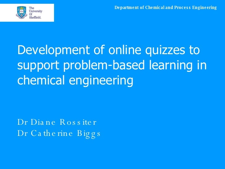 Rossiter and Biggs (2008) - Development of Online Quizzes to Support Problem-based Learning in Chemical Engineering