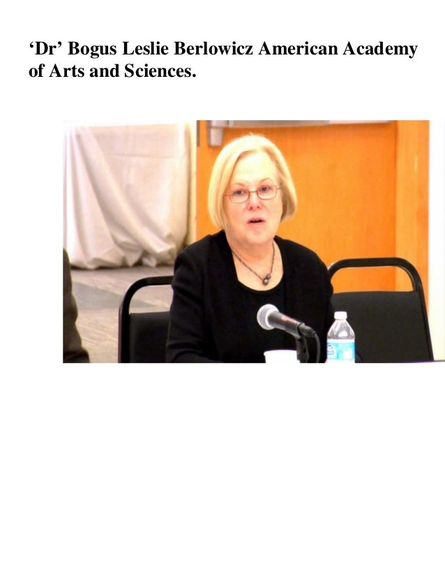 'Dr' bogus leslie berlowicz....american academy of arts and science.