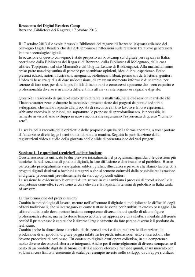 Resoconto del Digital Readers Camp Rozzano, Biblioteca dei Ragazzi, 17 ottobre 2013 Il 17 ottobre 2013 si è svolta presso ...