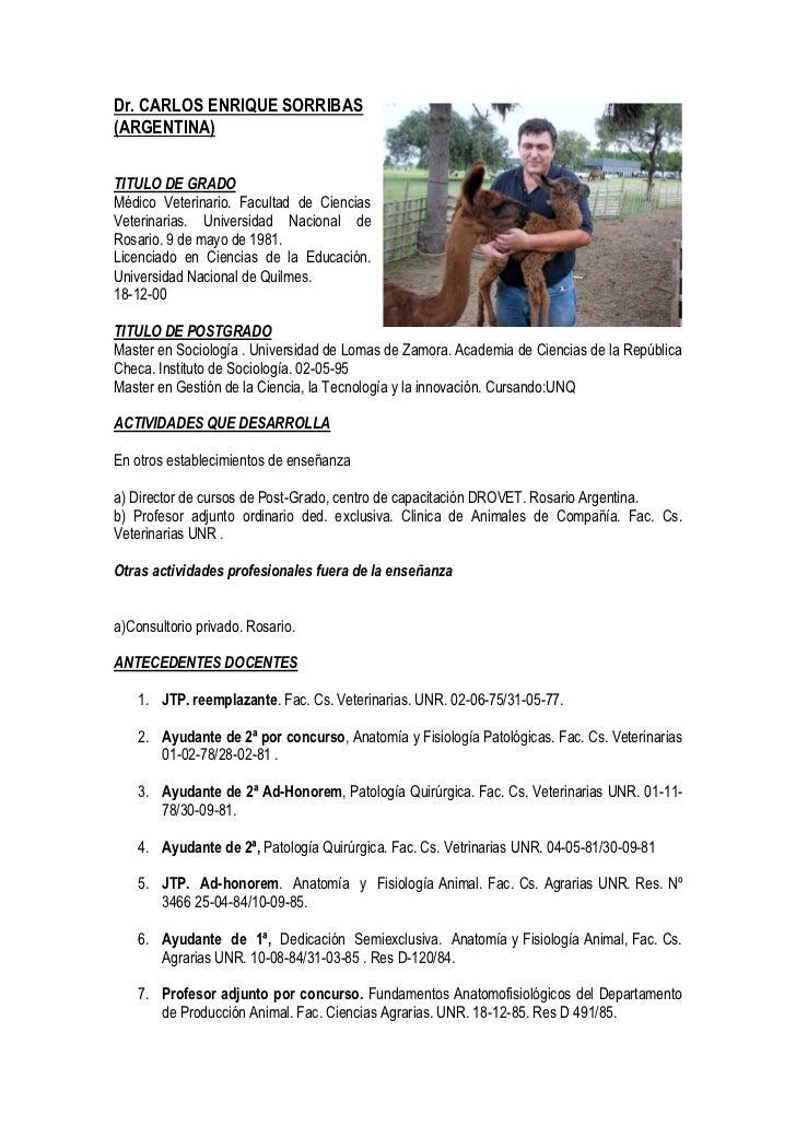 Dr. CARLOS ENRIQUE SORRIBAS(ARGENTINA)TITULO DE GRADOMédico Veterinario. Facultad de CienciasVeterinarias. Universidad Nac...