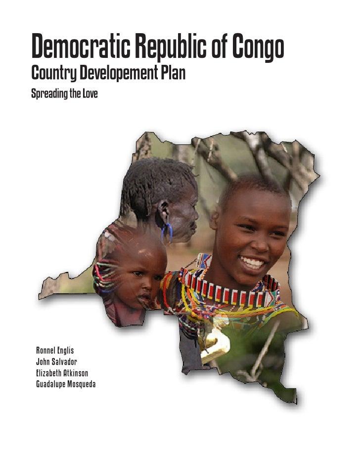 Democratic Republic of Congo Country Developement Plan Spreading the Love      Ronnel Englis  John Salvador  Elizabeth Atk...