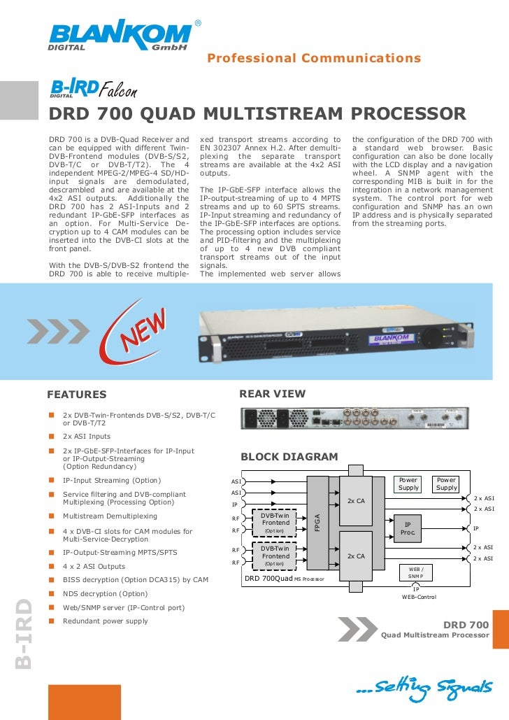 Professional Communications        DRD 700 QUAD MULTISTREAM PROCESSOR        DRD 700 is a DVB-Quad Receiver and         xe...