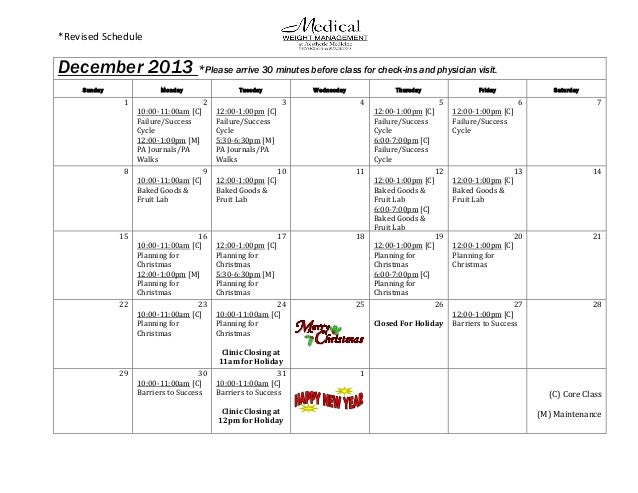 *Revised Schedule  December 2013 *Please arrive 30 minutes before class for check-ins and physician visit. anan visit. Sun...