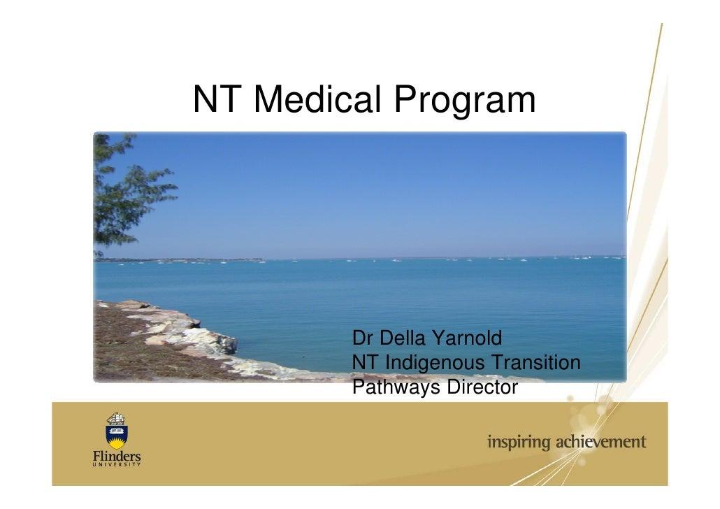 Dr della yarnold  indigenous transitions pathways director, nt medical school, flinders university