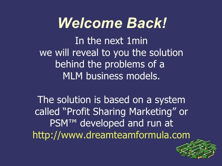 Welcome Back!           In the next 1min  we will reveal to you the solution     behind the problems of a      MLM busines...