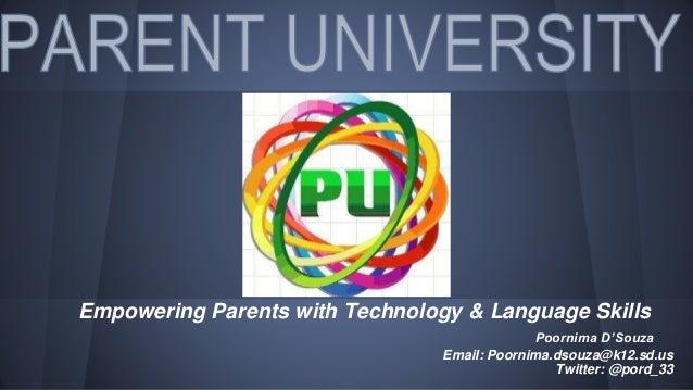 Empowering Parents with Technology & Language Skills Poornima D'Souza Email: Poornima.dsouza@k12.sd.us Twitter: @pord_33