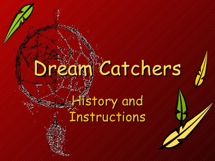 Dream Catchers History and Instructions