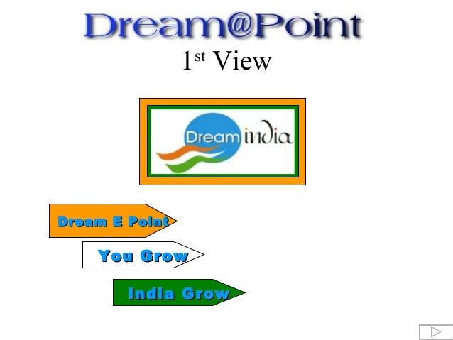 India GrowIndia Grow Dream E PointDream E Point You GrowYou Grow 1st View