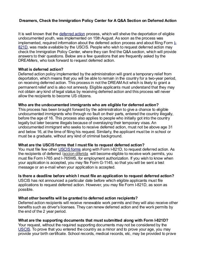 Dreamers, Check the Immigration Policy Center for A Q&A Section on Deferred ActionIt is well known that the deferred actio...