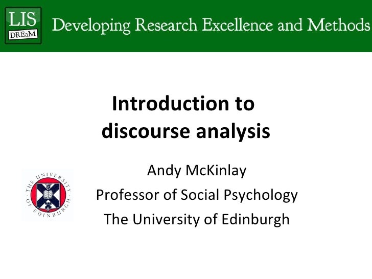 Introduction to  discourse analysis Andy McKinlay Professor of Social Psychology The University of Edinburgh