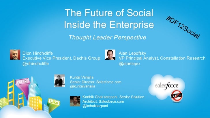 The Future of Social                    Inside the Enterprise                      Thought Leader PerspectiveDion Hinchcli...