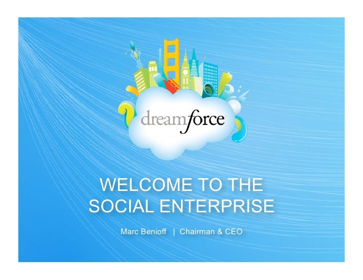 WELCOME TO THESOCIAL ENTERPRISE  Marc Benioff   Chairman & CEO