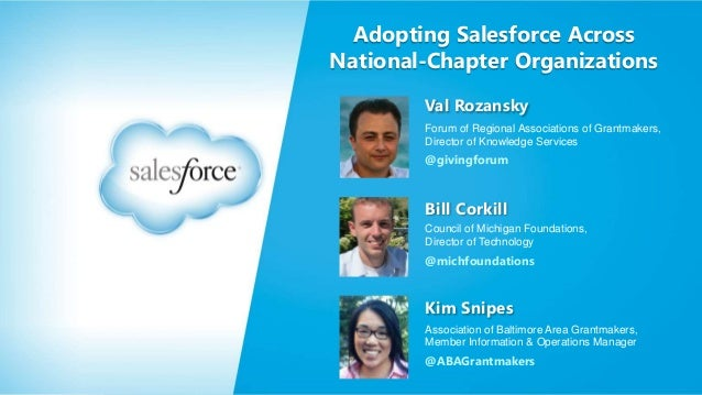 Adopting Salesforce Across National-Chapter Organizations Val Rozansky Forum of Regional Associations of Grantmakers, Dire...