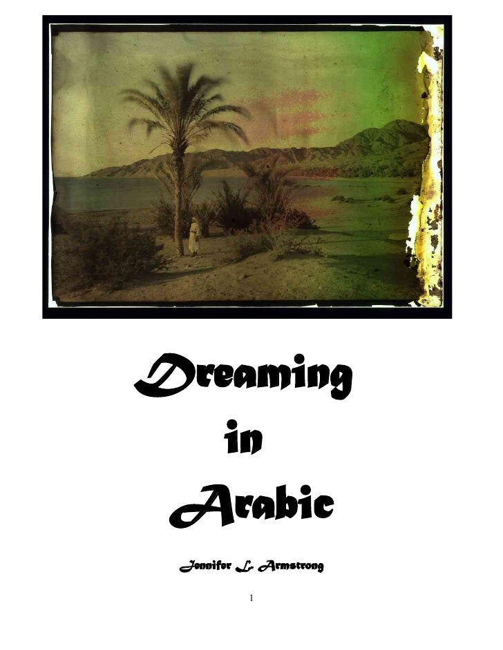 Dreaming    in  Arabic  Jennifer L. Armstrong             1