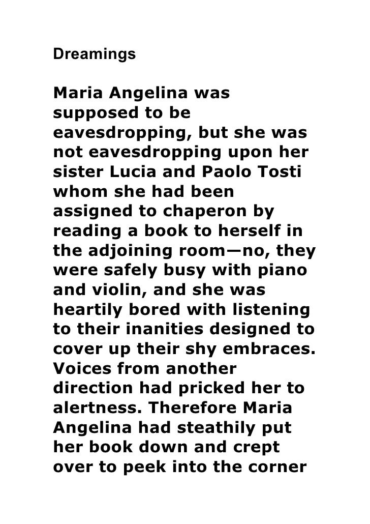 DreamingsMaria Angelina wassupposed to beeavesdropping, but she wasnot eavesdropping upon hersister Lucia and Paolo Tostiw...