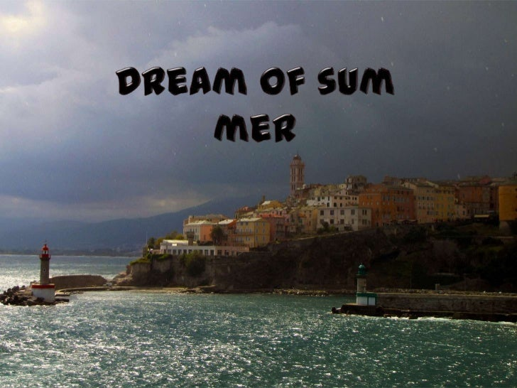 Dream of summer
