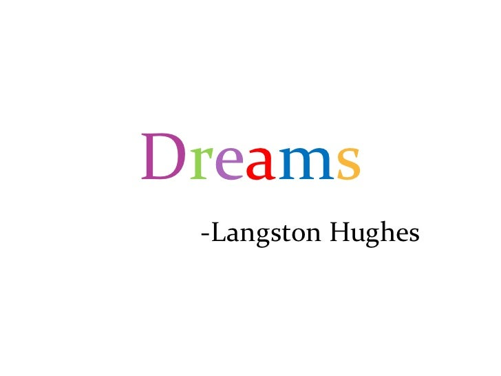 Dreams<br />-Langston Hughes<br />