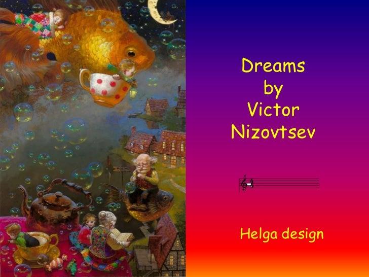 Dreams   by VictorNizovtsevHelga design