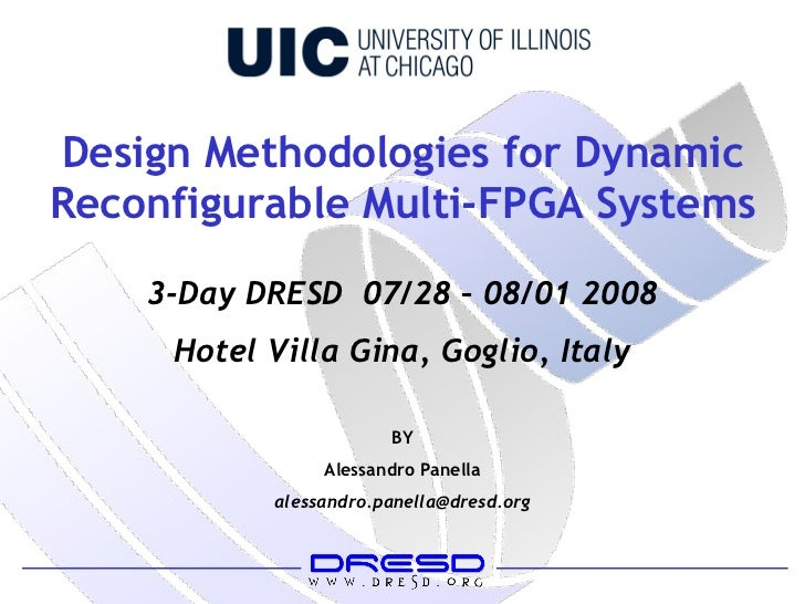 Design Methodologies for Dynamic Reconfigurable Multi-FPGA Systems BY Alessandro Panella [email_address] 3-Day DRESD  07/2...