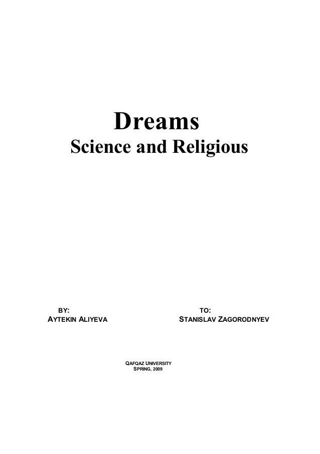 Dreams     Science and Religious  BY:                                      TO:AYTEKIN ALIYEVA                       STANIS...