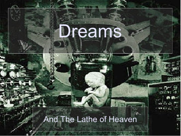 Dreams And The Lathe of Heaven