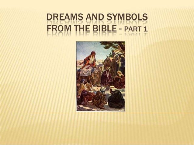 Dreams and symbols from the bible   part 1