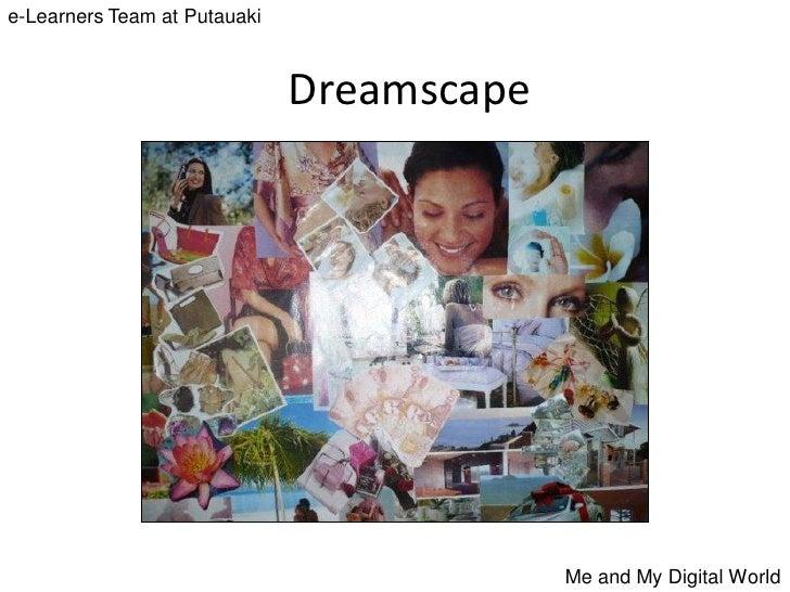 e-Learners Team at Putauaki                                  Dreamscape                                                Me ...