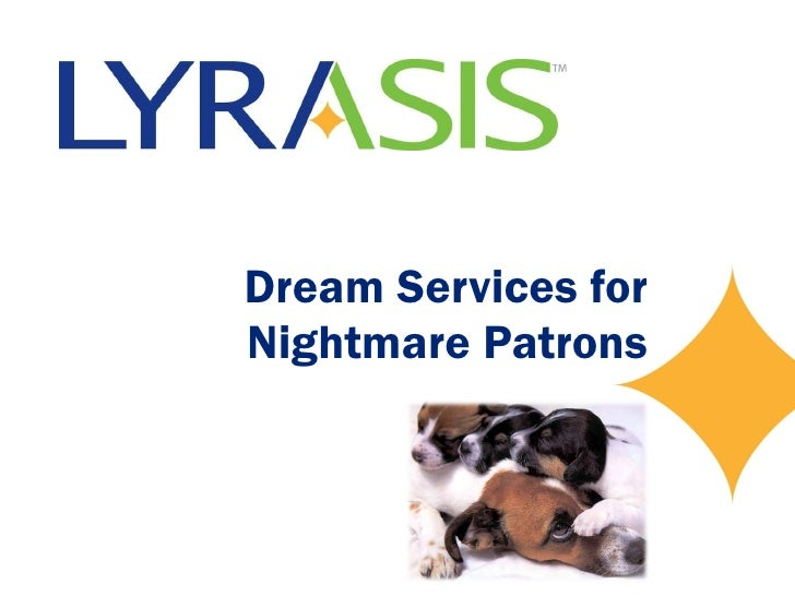 Dream services for nightmare patrons 2012