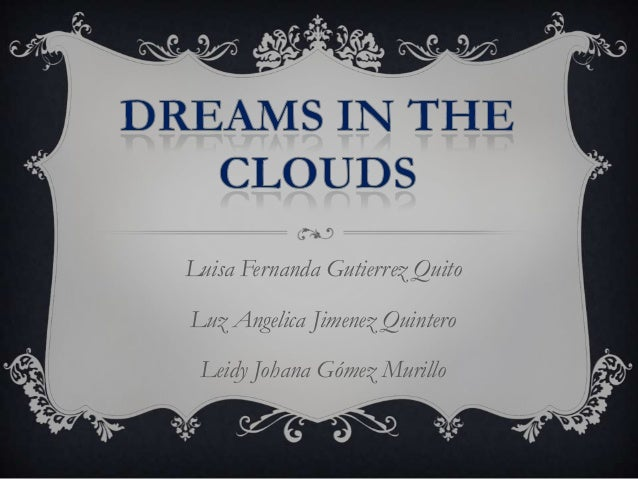 Dreams in the clouds